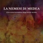 La nemesi di Medea, ultimo libro di Silvana Campese