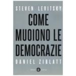Come muoiono le democrazie, di Levitsky e D. Ziblatt