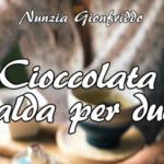 Cioccolata per due di Nunzia Gioffriddo