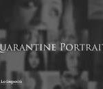 Quarantine Portraits, sembianze di quarantena