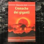 Cronache dei giganti di Giancarlo Attili