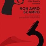 """L'ultimo romanzo di Vito Rosario Ferrone """"Non avrò scampo"""""""