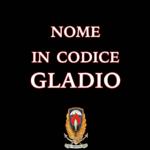 """""""Nome in codice Gladio"""". Presto un secondo volume sull'epopea della Stay behind italiana."""