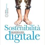 Che cos'è la sostenibilità digitale? Ce lo spiega il libro del prof. Stefano Epifani.